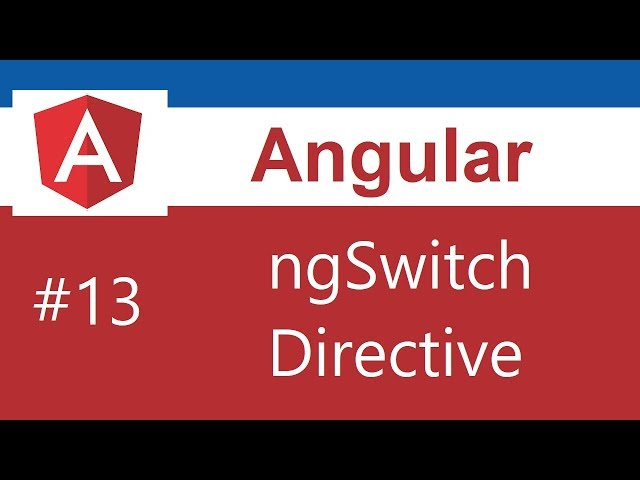 Angular 8 Tutorial - 13 - ngSwitch Directive