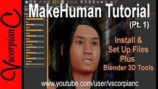 MakeHuman Tutorial (Pt.1) Install Make Human & Set up Blender 3D Tools by VscorpianC