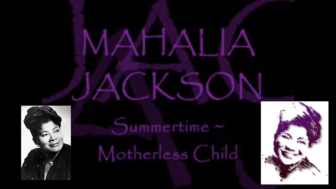 Mahalia Jackson Summertime Motherless Child Subtitulado En Español Youtube