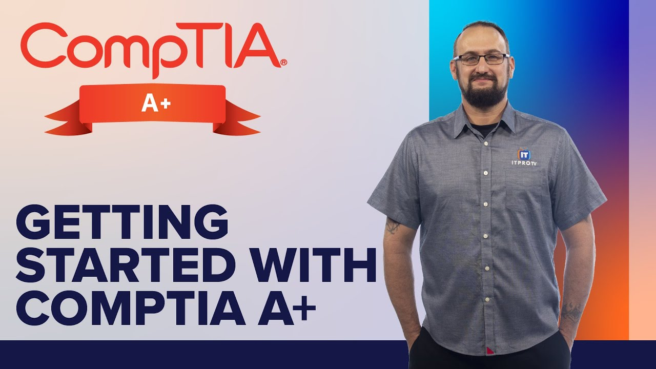 Getting Started with CompTIA A+ Certification Exam
