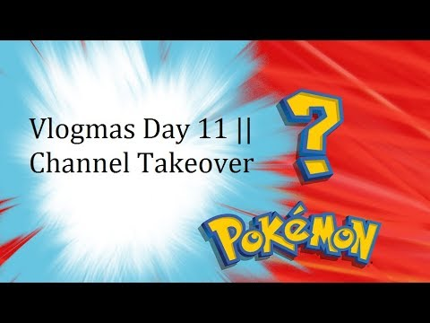 Vlogmas Day 11 || Channel Takeover