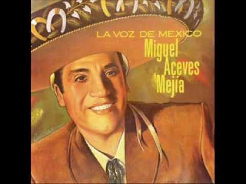 Miguel Aceves Mejia Echame A Mi La Culpa