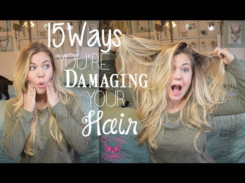 ☢ 15 Ways You're Damaging Your Hair! ☢