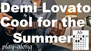 Demi Lovato - Cool for the Summer Guitar Lesson / Tutorial - Play-along on Guitar /cover/NO CAPO