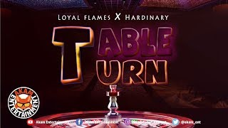 Loyal Flames Ft. Hardinary - Table Turn - March 2019