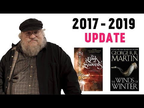 George R.R. Martin 2017-2019 Books Update
