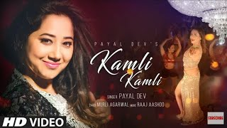Kamli Kamli WhatsApp Status Video Song | Payal Dev | Raaj Aashoo | Latest Song whatsapp status 2018