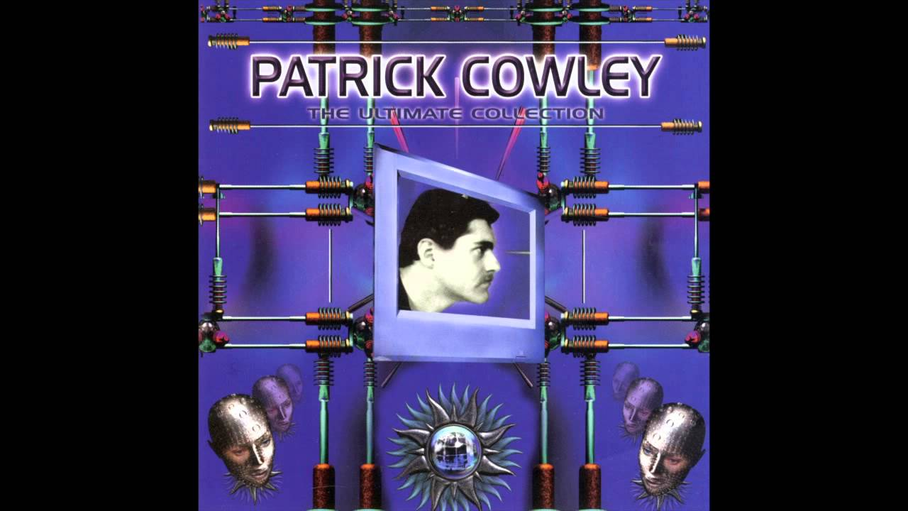Patrick Cowley Patrick Cowleys Greatest Hits Dance Party