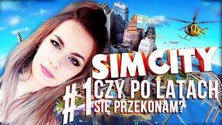 SimCity - Czy po latach SIĘ PRZEKONAM? #1