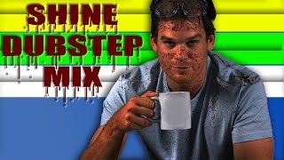 Dexter Theme - Shine Dubstep