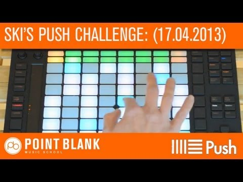 Ableton Push Challenge with Ski Oakenfull: Part 1 - (17.04.13)