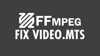 Fix MTS File with FFMPEG