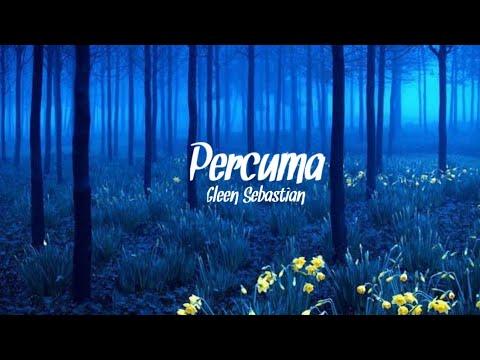 Lagu Percuma - Gleen Sebastian + Lyrics