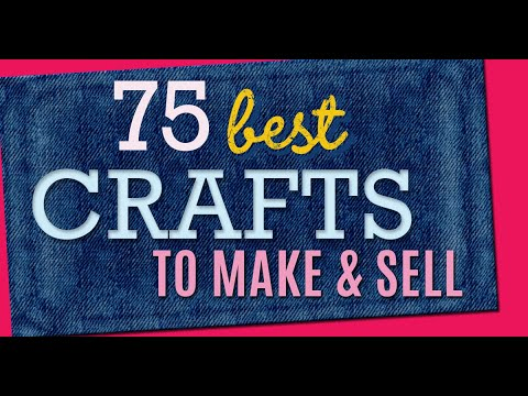 75 Crafts to Make and Sell - Cool Craft Ideas and DIY Projects to Make For Extra Cash