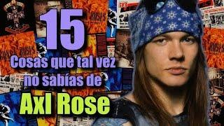 15 Cosas que tal vez no sabías de Axl Rose (Guns N' Roses)