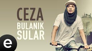 Ceza - Bulanık Sular - Official Audio #bulaniksular #ceza - Esen Müzik