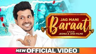Baraat (Official Video) | Jag Mani | Jeona & Jogi  | Latest Punjabi Songs 2020 | Speed Records