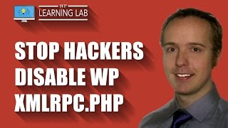 Disable WordPress XMLRPC.PHP - Common Brute Force Hacker Exploit | WP Learning Lab Mp3