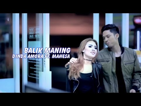 Download Dinda Amora Ft. Mahesa – Balik Maning Mp3 (7.13 MB)
