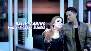 Dinda Amora Ft. Mahesa - Balik Maning (Official Music Video)
