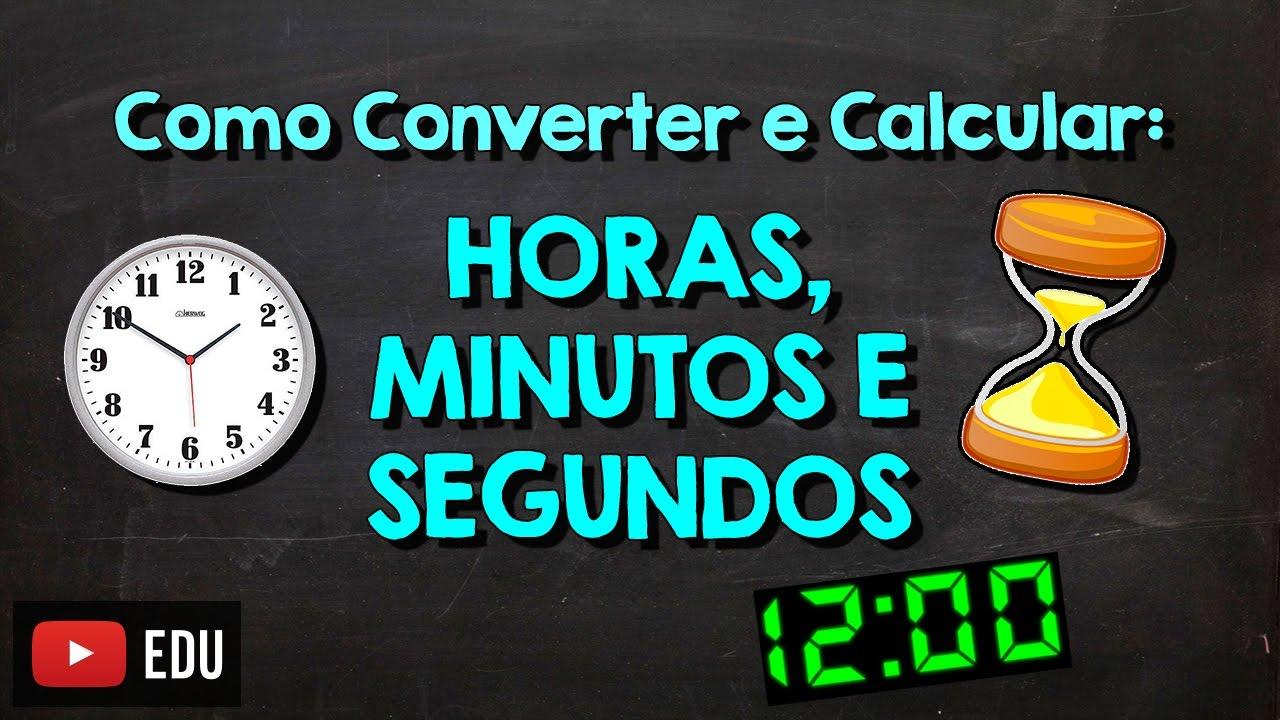608a1b9e1a4 Como Converter e calcular  Horas