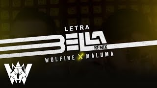 Bella Remix, Wolfine y Maluma - Video Letra