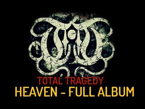 Total Tragedy Full Album Heaven