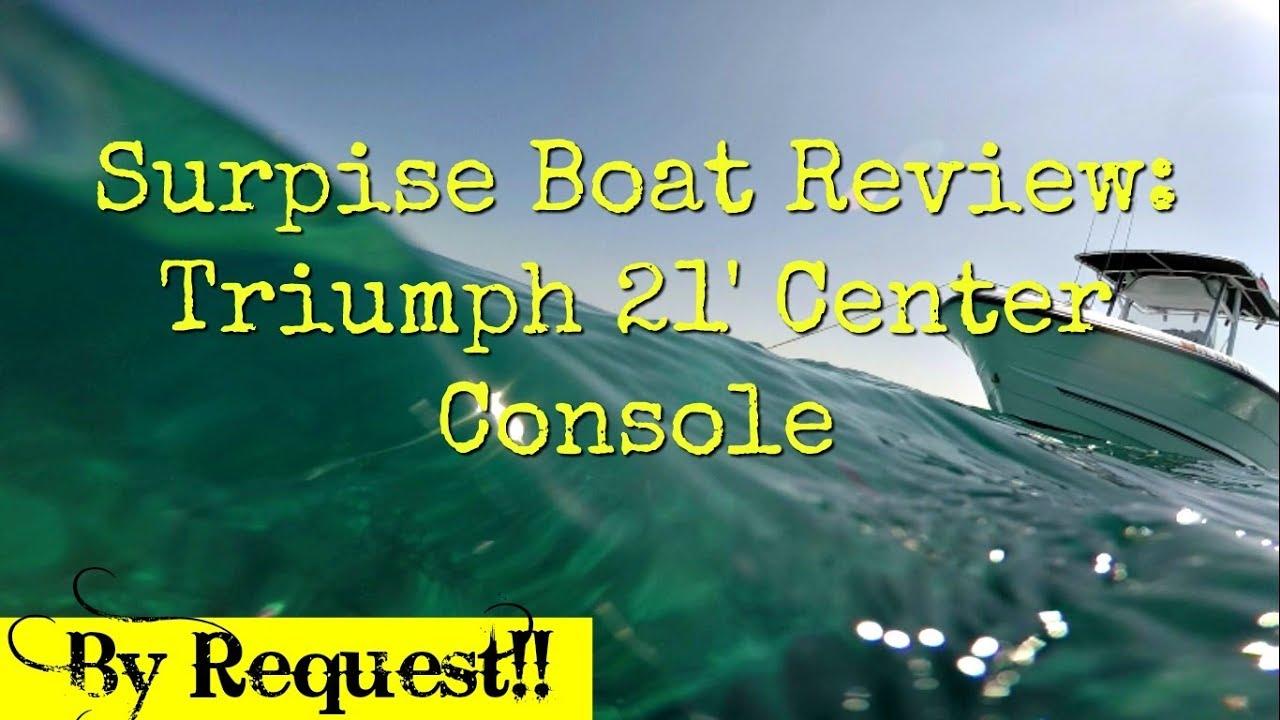 Suprise Boat Review Triumph 21 Center Console