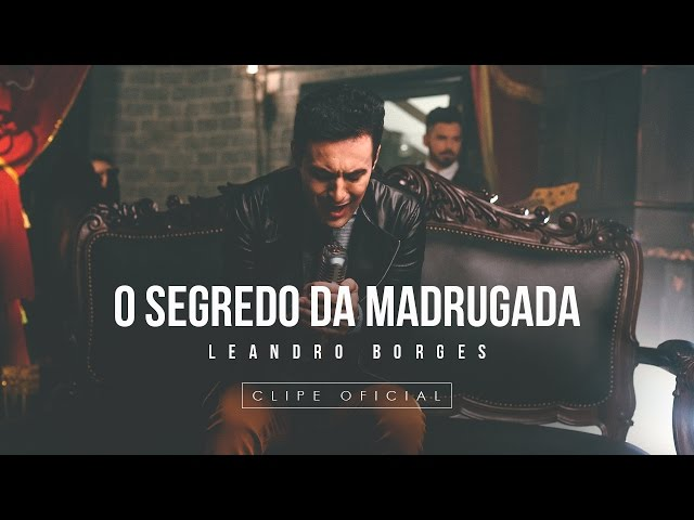Leandro Borges - O Segredo da Madrugada
