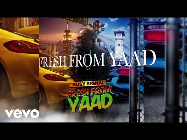 Busy Signal - Fresh From Yaad (Audio)