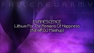Mashup - Lithium For The Remains Of Happiness (Kill mR DJ Mashup) by Kill mR DJ
