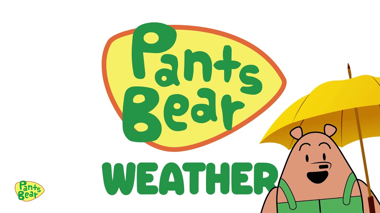 Pants Bear | Weather | How's the weather today?