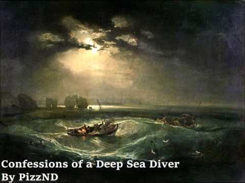 Confessions of a Deep Sea Diver