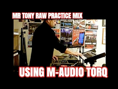 DJ Top 40 practice mix using M-Audio Torq with Mr Tony RAW