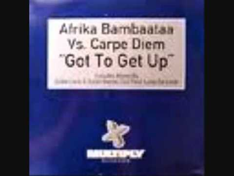 Afrika Bambaataa vs Carpe Diem - gotta get up (original club mix)