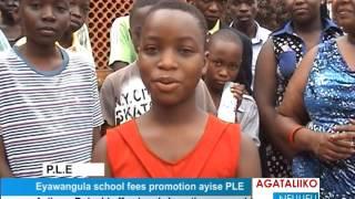 eyawangula school fees promotion ayise ple
