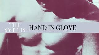 The Smiths - Hand In Glove