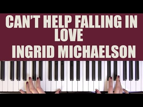 HOW TO PLAY: CAN'T HELP FALLING IN LOVE - INGRID MICHAELSON