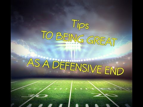 Tips to being a great Defensive End
