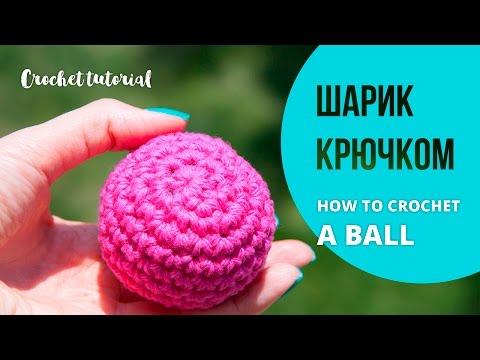 Как связать шарик крючком видео