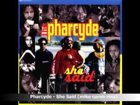 Pharcyde - She Said (mike caren rmx)
