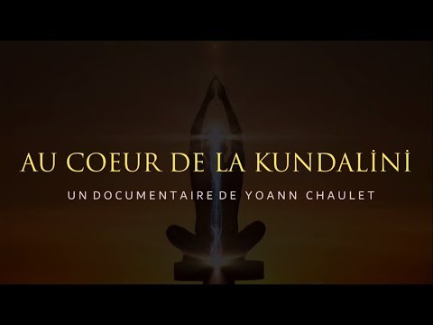 AU COEUR DE LA KUNDALINI (Documentaire)