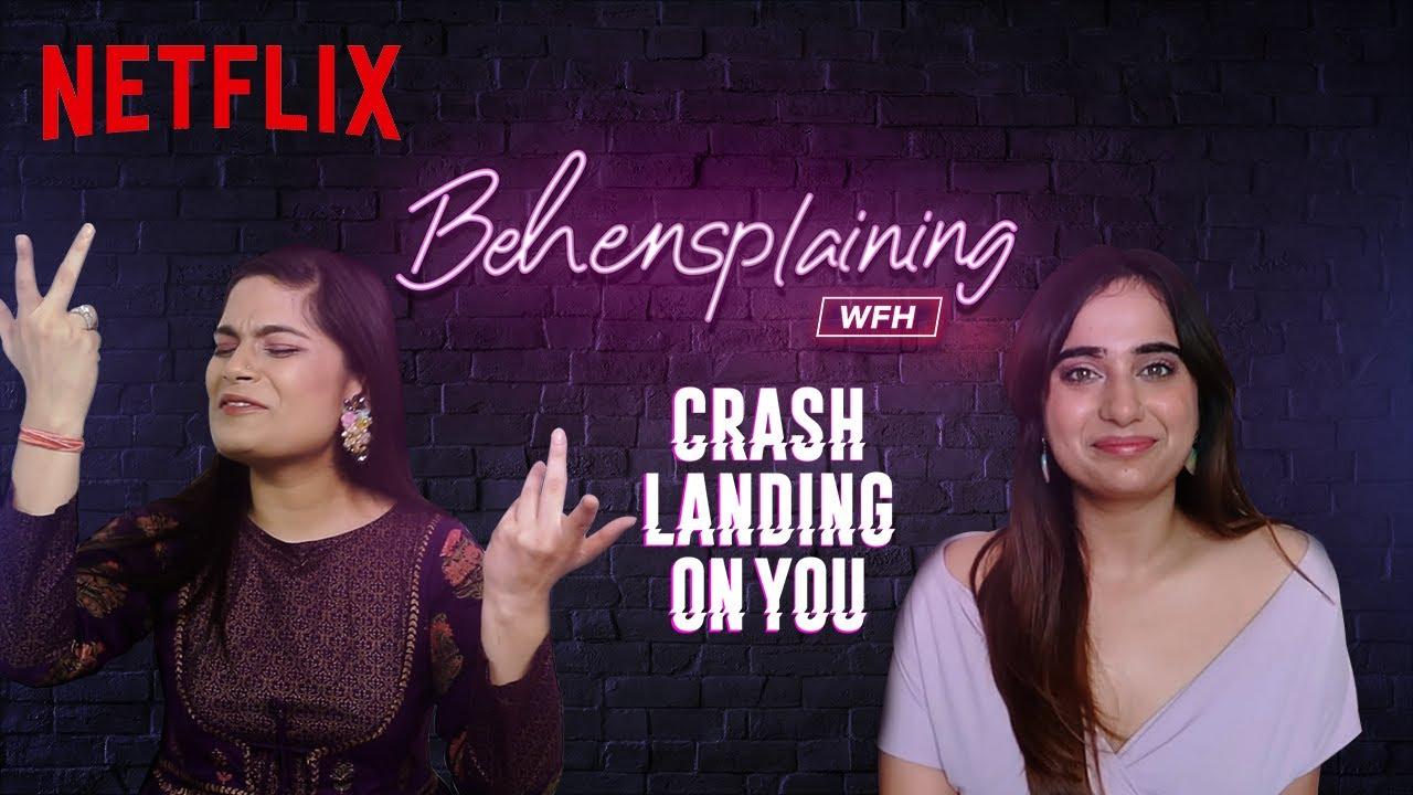 Behensplaining | Srishti Dixit & @Kusha Kapila review Crash Landing On You | Netflix India