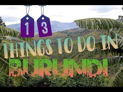 Top 13 Things To Do In Burundi