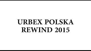 Urbex Polska Rewind 2015