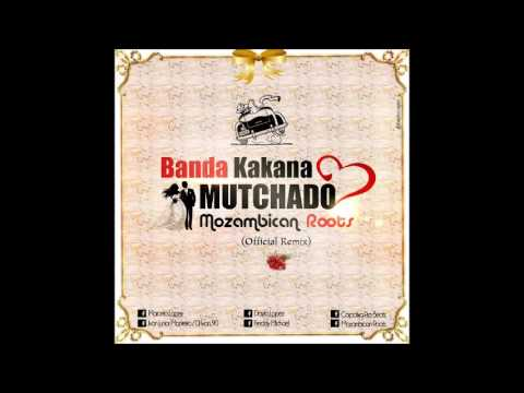Banda Kakana - Mutchado [Mozambican Roots Official Remix]