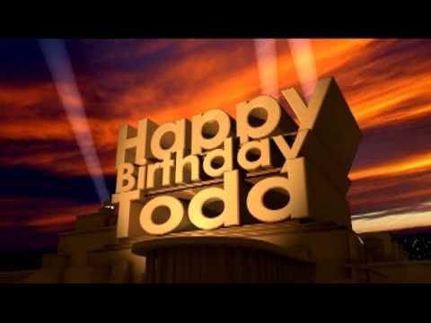 happy birthday todd   youtube