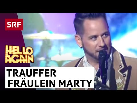 Trauffer | Fräulein Marty | Hello Again 2016
