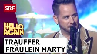 Trauffer mit Frl. Marty - Hello Again