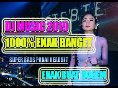 DJ MUSIK 2019 1000% ENAK BANGET (EVA MUSIC)